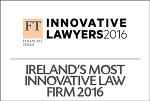 FT Innovative Lawyers 2016 Irelands Most Innovative Law Firm