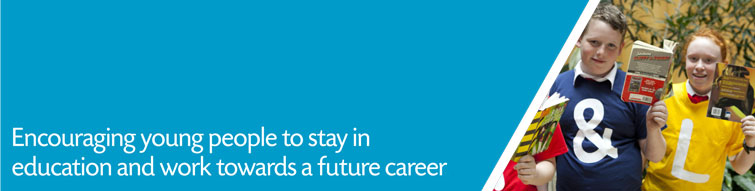 Encouraging young people to stay in education and work towards a future career